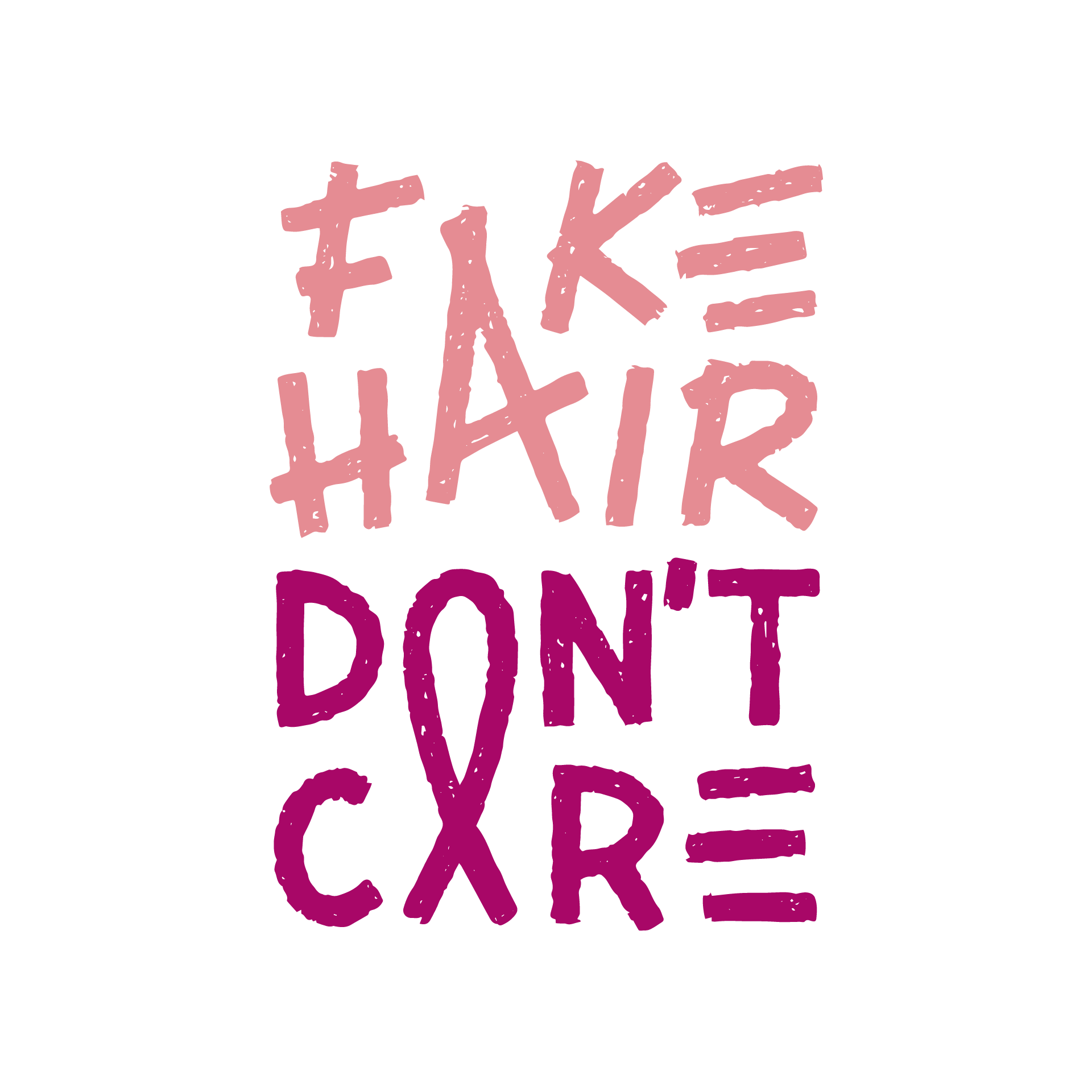 Fake Hair Don't Care